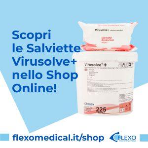 le migliori Salviette Disinfettanti Virusolve+ disponibili nello shop online di Flexomedical in due confzioni: da 4 bidoncini da 225 e in 10 cuscinetti da 50 salviette